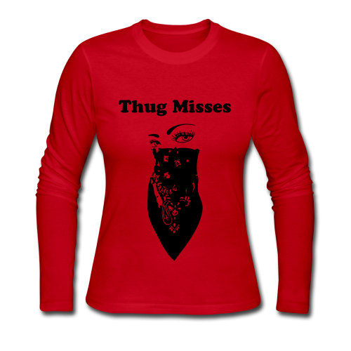 Thug Misses - Women's Sweater #1 - Women's Long Sleeve Jersey T-Shirt
