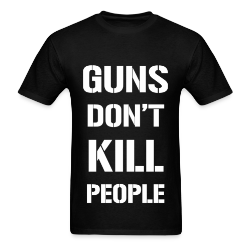 GUNS DONT KILL PEOPLE - BLACK - Men's T-Shirt