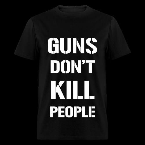 GUNS DONT KILL PEOPLE - BLACK - Men's T-Shirt