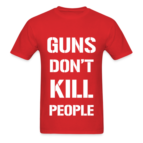 GUNS DONT KILL PEOPLE - RED - Men's T-Shirt