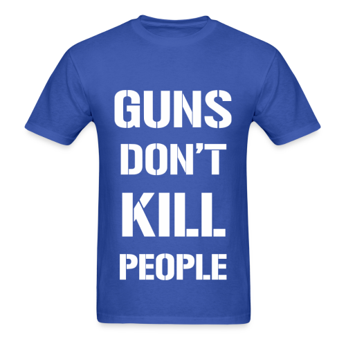 GUNS DONT KILL PEOPLE - ROYAL BLUE - Men's T-Shirt