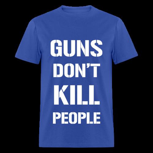 GUNS DONT KILL PEOPLE - ROYAL BLUE - Men's T-Shirt