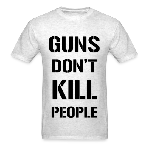 GUNS DONT KILL PEOPLE - WHITE - Men's T-Shirt