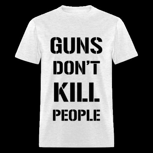 GUNS DONT KILL PEOPLE - WHITE - Men's T-Shirt