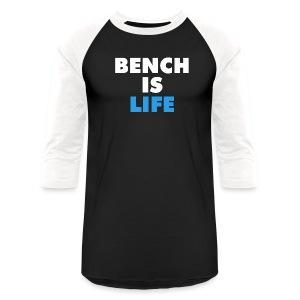 Bench Is Life - Blue (Baseball Tee) - Baseball T-Shirt