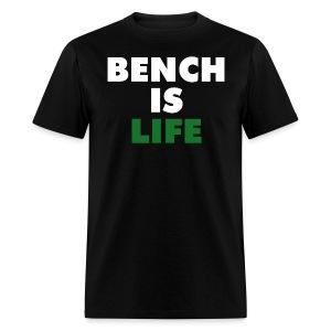 Bench Is Life - Green (Regular) - Men's T-Shirt