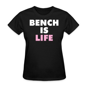 Bench Is Life - Pink (Regular) - Women's T-Shirt