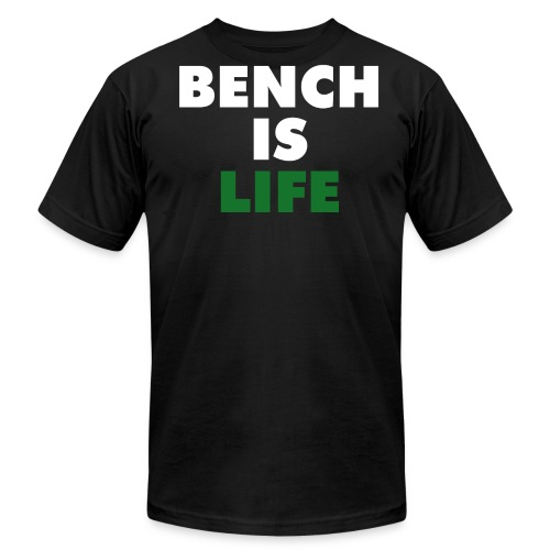 Bench Is Life - Green (American) - Men's Fine Jersey T-Shirt