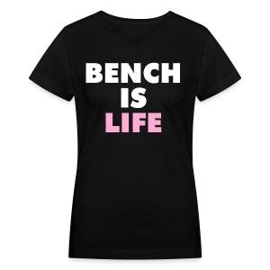 Bench Is Life - Pink (V-Neck) - Women's V-Neck T-Shirt