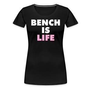Bench Is Life - Pink - Women's Premium T-Shirt