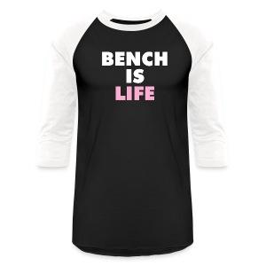Bench Is Life - Pink (Baseball Tee) - Baseball T-Shirt
