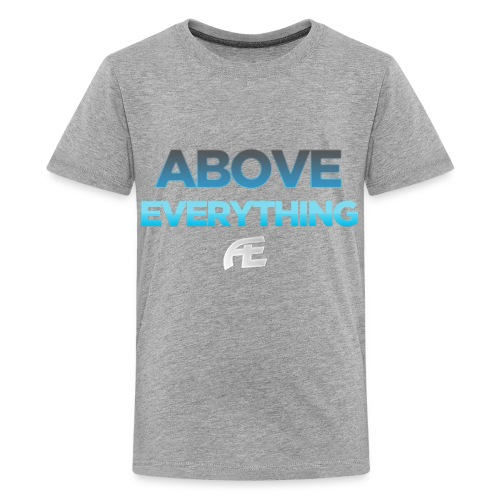 AE: Kid's Above Everything T-Shirt - Kids' Premium T-Shirt
