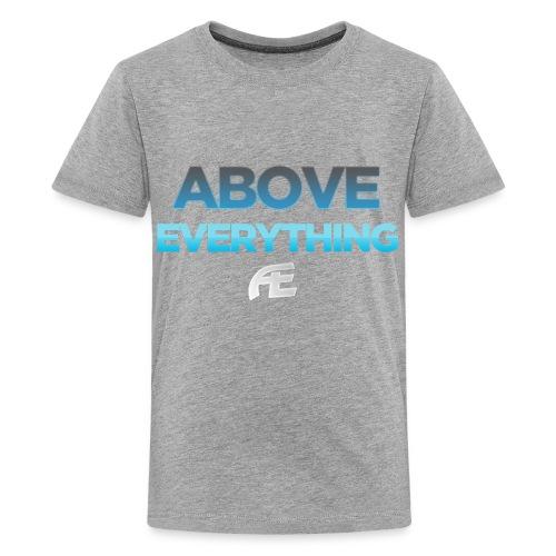 AE: Kid's Above Everything T-Shirt - Kids' Premium T-Shirt