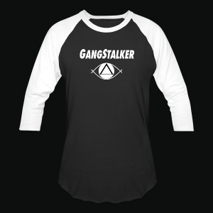 GangStalkers 2 - Baseball T-Shirt