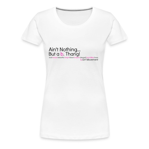 b. Thang Short Sleeved Tee (White) - Women's Premium T-Shirt