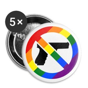 LGBT No Guns 2.25 Pins - Large Buttons