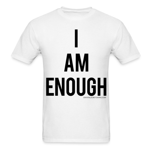 I AM ENOUGH Affirmation Men's T-Shirt - Men's T-Shirt