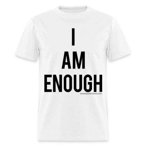 I AM ENOUGH Affirmation Men's T-Shirt - Men's T-Shirt