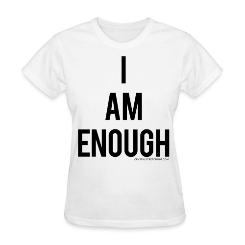 I AM ENOUGH Affirmation Women's T-Shirt - Women's T-Shirt
