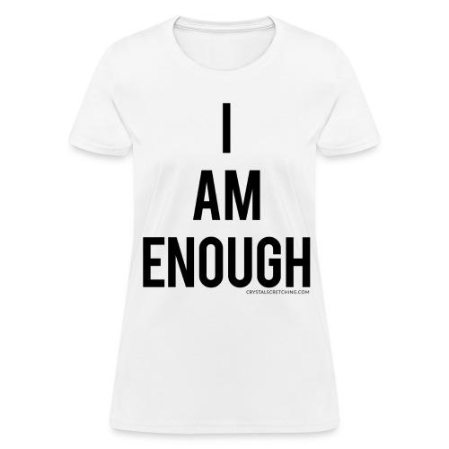 I AM ENOUGH Affirmation Women's T-Shirt - Women's T-Shirt