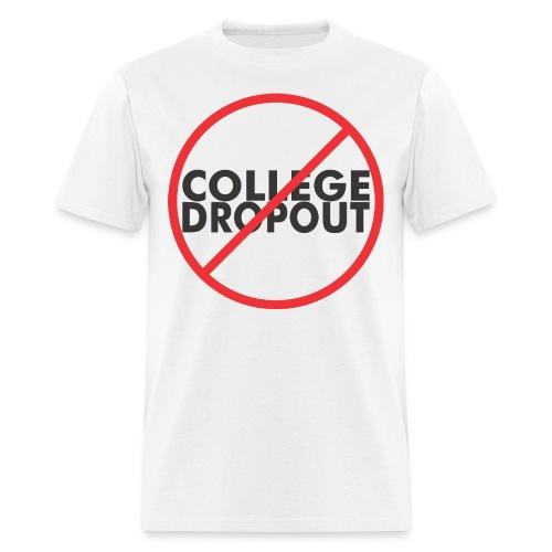 No College Dropout - Men's T-Shirt