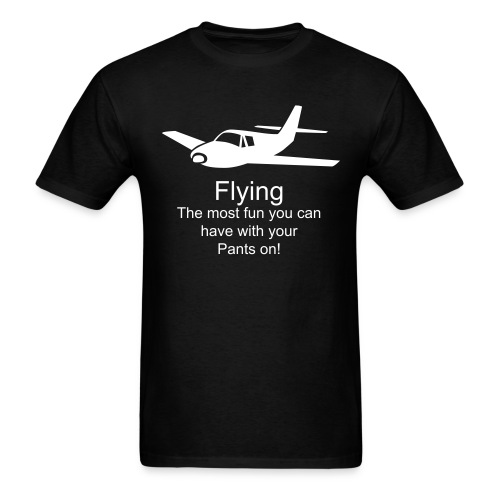 Flying - The most fun you can have with your Pants on! - Men's T-Shirt