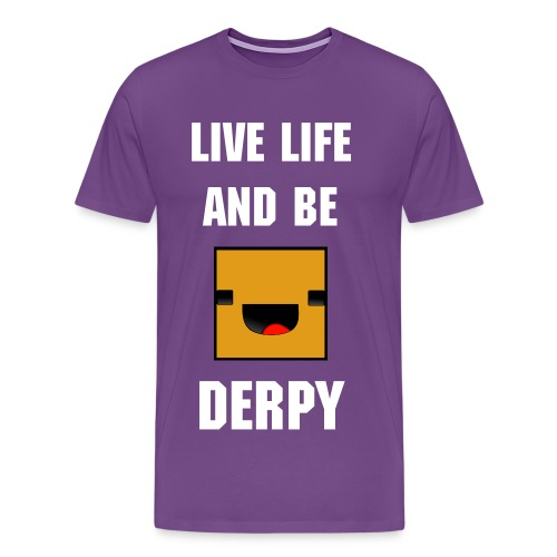 live life and be derpy mens t-shirt  - Men's Premium T-Shirt