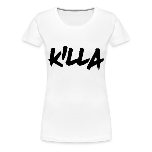 Killa T-Shirt Woman's - Women's Premium T-Shirt