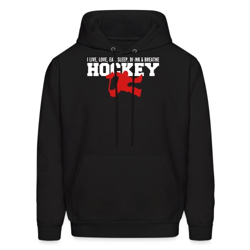 I Live, Love, Eat, Sleep, Drink & Breathe Hockey - Men's Hoodie