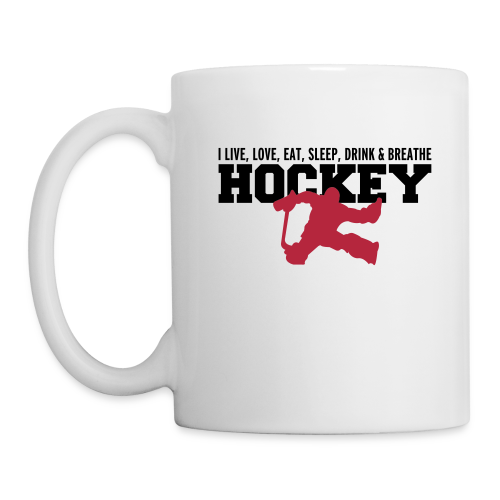 I Live, Love, Eat, Sleep, Drink & Breathe Hockey - Coffee/Tea Mug