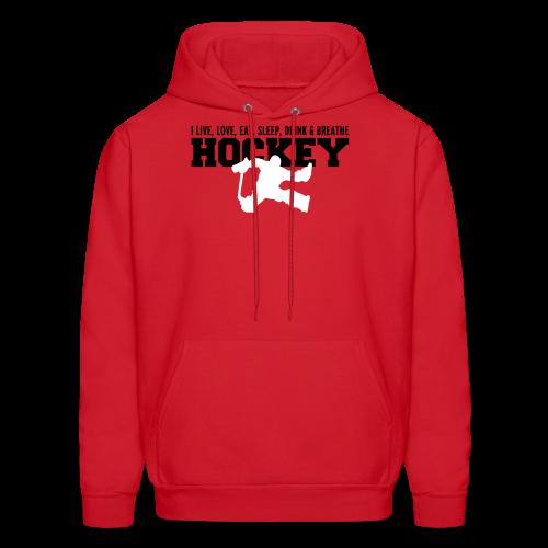 I Live, Love, Eat, Sleep, Drink & Breathe Hockey - Men's Hoodie