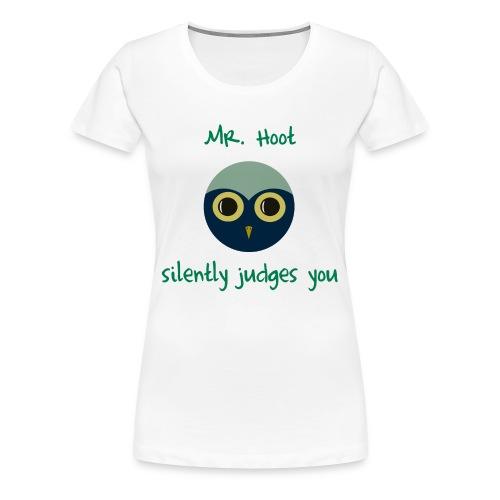 Ladies' Judgmental Mr. Hoot Shirt - Women's Premium T-Shirt