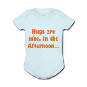 Hugs are Nice, in the Afternoon... Before my Nap! Onsies - Short Sleeve Baby Bodysuit