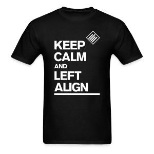 Keep Calm And Left Align (Men) - Men's T-Shirt