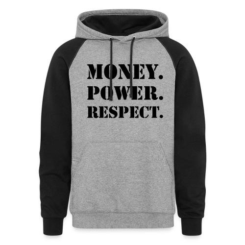 money power and respect sweatshirt hoodie - Colorblock Hoodie