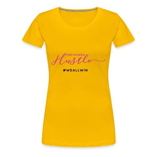 Her Power Hustle Signature Script Tee - Women's Premium T-Shirt
