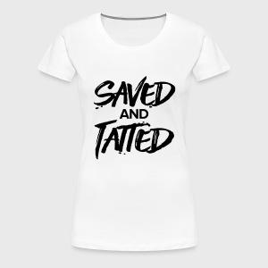 Saved and Tatted - Women's Premium T-Shirt