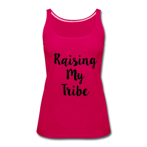 Raising My Tribe Women's Tee - Women's Premium Tank Top