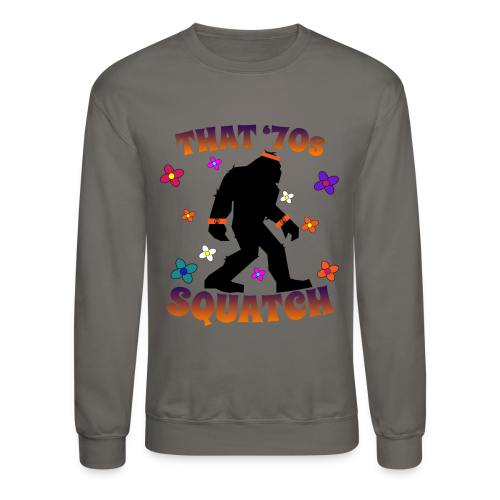 That 70s Squatch - Crewneck Sweatshirt