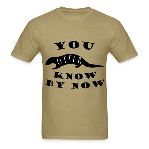 You Otter Know By Know - Men's T-Shirt