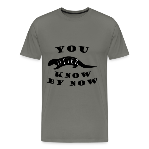 You Otter Know By Know - Men's Premium T-Shirt