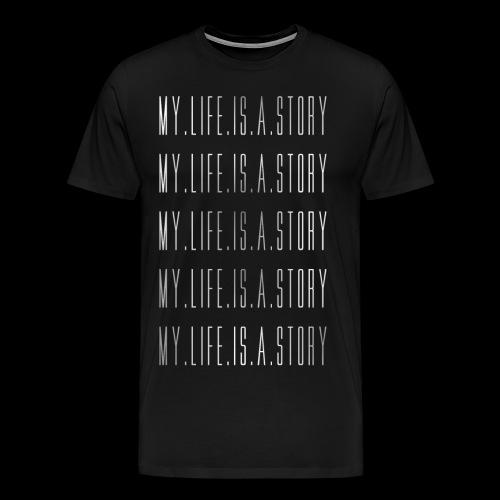 MY.LIFE.IS.A.STORY Men - Men's Premium T-Shirt