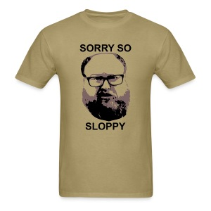 Dr. Sloppy Is So Sloppy - Men's T-Shirt