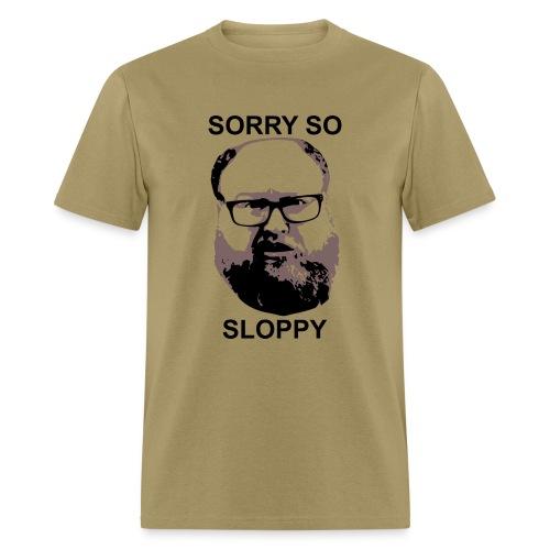 Dr. Sloppy Is So Sloppy - Men's T-Shirt
