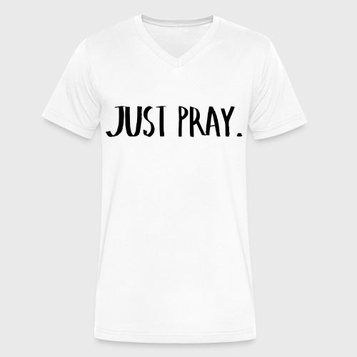 Just Pray- MEN - Men's V-Neck T-Shirt by Canvas
