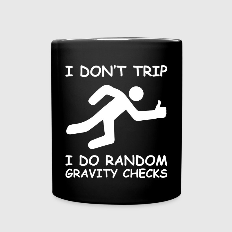 I Don't Trip. I Do Random Gravity Checks. Mugs & Drinkware - Full Color Mug