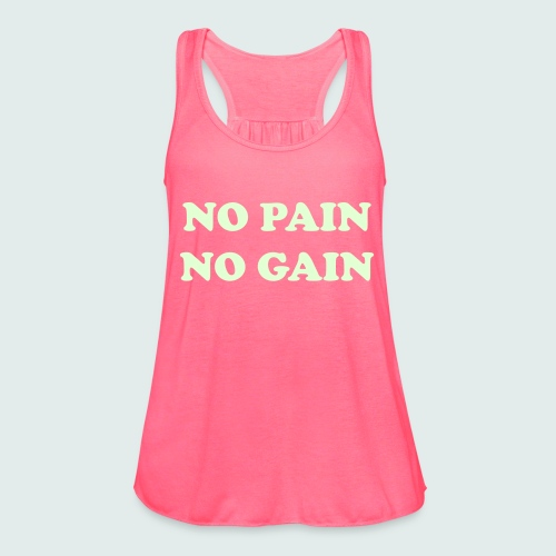 No Pain No Gain Women's Tank Top - Women's Flowy Tank Top by Bella