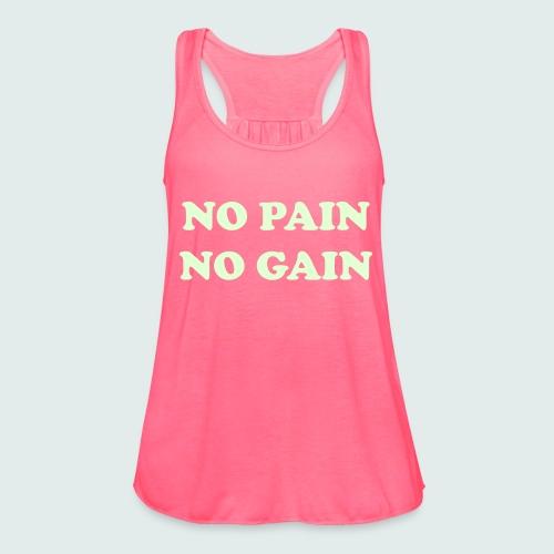 No Pain No Gain Women's Tank Top - Women's Flowy Tank Top by Bella