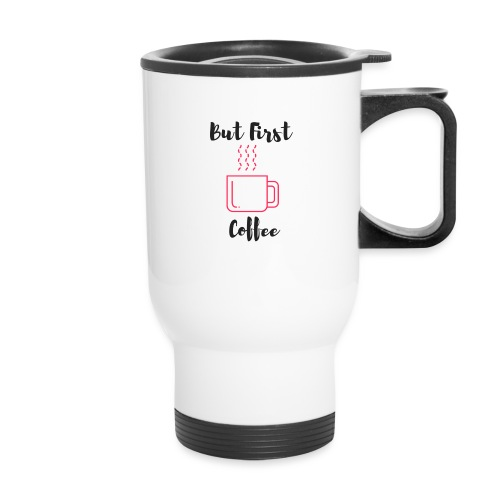 But First Coffee Thermal Travel Mug - Travel Mug