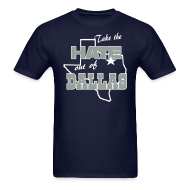 T-Shirts ~ Men's T-Shirt ~ Take the Hate out of Dallas